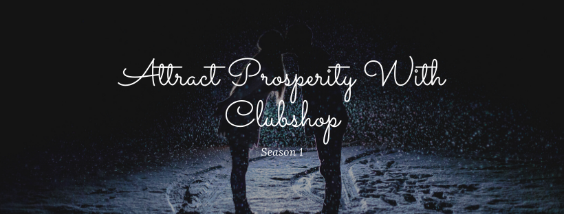 Attract Prosperity With Clubshop Season 1